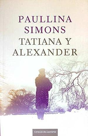 Tatiana y Alexander: Paullina Simons