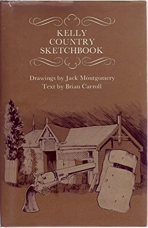 Kelly Country Sketchbook. Drawings by Jack Montgomery.: CARROLL, BRIAN; Text