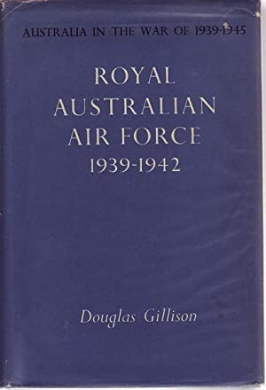 Royal Australian Air Force 1939-1942. Australia in: GILLISON, DOUGLAS.