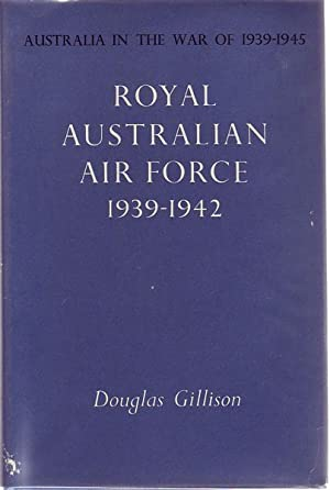 Royal Australian Air Force 1939-1942.: GILLISON, DOUGLAS.