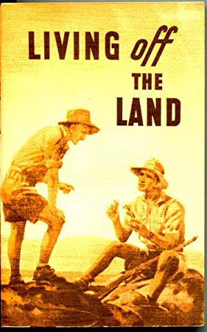 Living Off The Land. A manual of