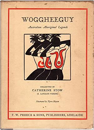 Woggheeguy. Australian Aboriginal Legends.: STOW, CATHERINE; Collected
