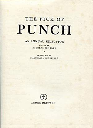 The Pick of the Punch. An Annual: BENTLEY, NICOLAS; Editor.