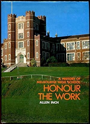 Honour the Work. A History of Melbourne: INCH, ALLEN.