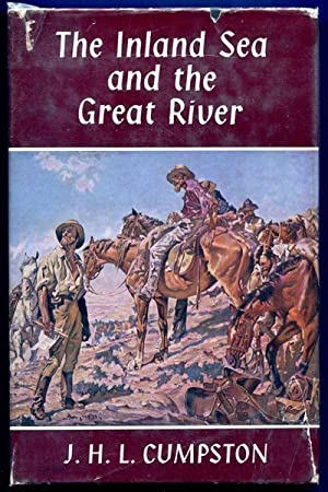 The Inland Sea and the Great River.: CUMPSTON, J. H.