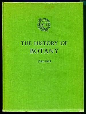 The History of Botany. 1788-1963.: LARCOMBE, FREDERICK A.