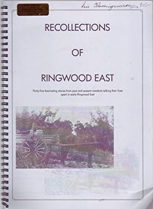 Recollections Of Ringwood East. From the Recollections: Some Residents Of