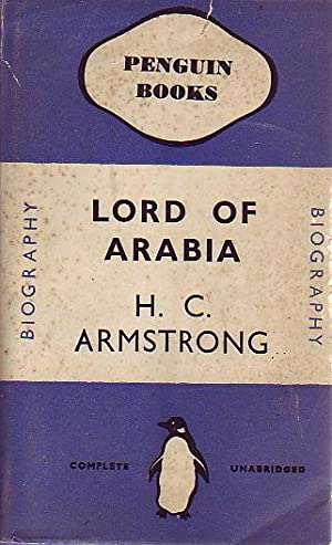 Lord Of Arabia. Ibn Saud An Intimate: ARMSTRONG, H. C.