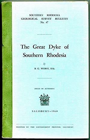 The Great Dyke of Southern Rhodesia. Southern: WORST, B. G.