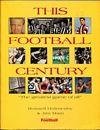 This Football Century.: HOLMESBY, RUSSELL; MAIN,