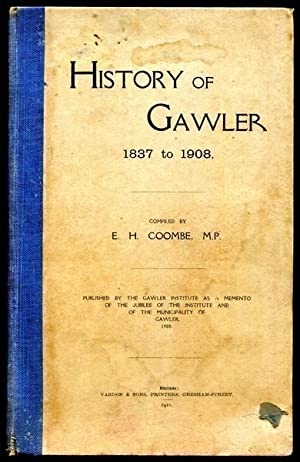 History of Gawler 1837 to 1908: COOMBE, E.H. Compiler.