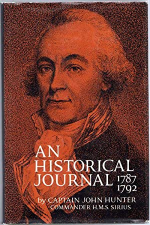 An Historical Journal Of Events At Sydney: HUNTER, CAPTAIN JOHN.