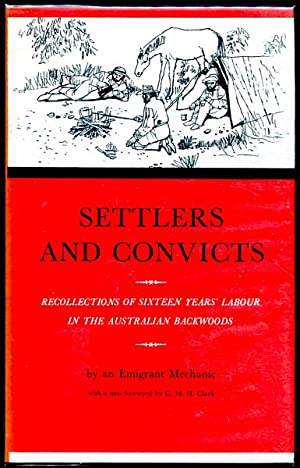 Settlers and Convicts. or Recollections of Sixteen: AN EMIGRANT MECHANIC.