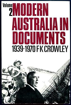 Modern Australia in Documents. 1939-1970. Volume 2.: CROWLEY, F. K.
