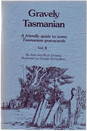 Gravely Tasmanian. A friendly guide to some: EMBERG, JOAN; EMBERG,