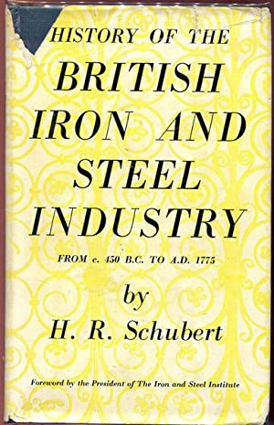 History of the British Iron and Steel: SCHUBERT, H. R.