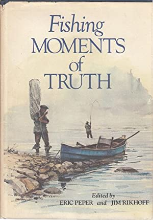 Fishing Moments of Truth. Drawings by Milton: PEPER, ERIC; RIKHOFF,