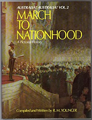 Australia! Australia! The March To Nationhood. A: YOUNGER, R. M.