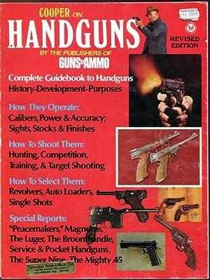 Cooper On Handguns. Complete Guidebook to Handguns: COOPER, JEFF.