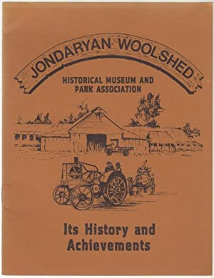 The Jondaryan Woolshed Association. Its History and: EGGLESTON, JOHN; Compiler.