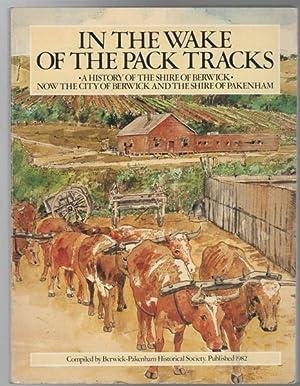 In The Wake Of The Pack Tracks.: BERWICK - PAKENHAM