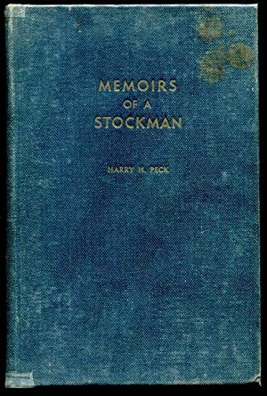 Memoirs Of A Stockman.: PECK, HARRY H.