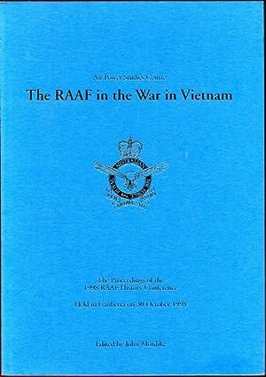 The RAAF in the War in Vietnam.: MORDIKE, JOHN; Editor.