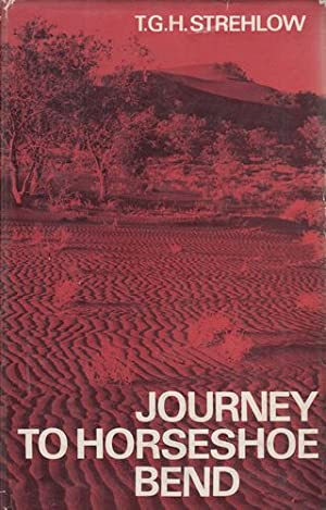 Journey To Horseshoe Bend.: STREHLOW, T.G.H.