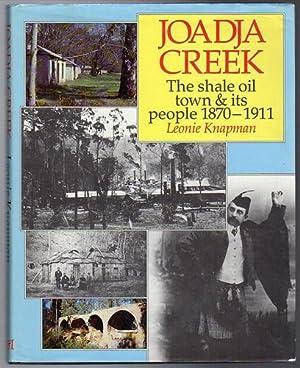 Joadja Creek. The shale oil town and: KNAPMAN, LEONIE.