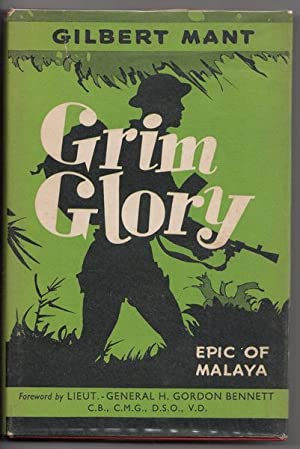 Grim Glory. With a Forward by Lieut.-General: MANT, GILBERT.