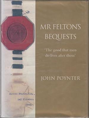 Mr Felton's Bequests.: POYNTER, JOHN.
