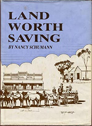 Land Worth Saving. History of Woomelang, Lascelles: SCHUMANN, NANCY.