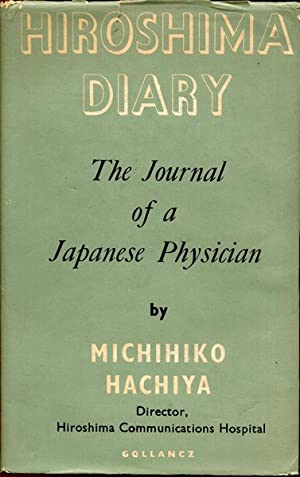 from hiroshima diary essay michihiko hachiya 1 excerpt from hiroshima diary (1945) 1 michihiko hachiya 7 august 1945 i must have slept soundly because when i opened my eyes a piercing hot sun was shining.
