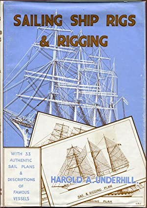 Sailing Ship Rigs and Rigging. With authentic: UNDERHILL, HAROLD A.