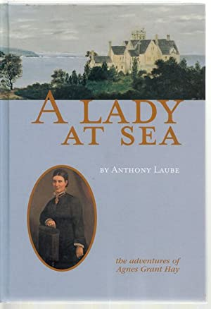 A Lady At Sea. the adventures of: LAUBE, ANTHONY.