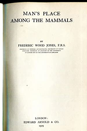 Man's Place Among The Mammals.: JONES, FREDERIC WOOD.