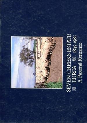 Seven Creeks Estate Euroa 1835-1985. A Pastoral: WILSON, GEORGE.