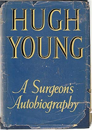 Hugh Young. A Surgeon's Autobiography. With over: YOUNG, HUGH.