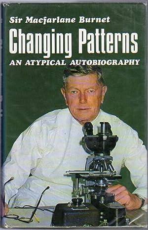 Changing Patterns. an atypical autobiography.: BURNET, Sir MACFARLANE.