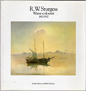 R. W. Sturgess Water Colourist, 1892 -: PERRY, PETER; SINCLAIR,