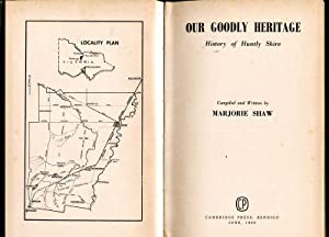 Our Goodly Heritage. History of Huntly Shire.: SHAW, MARJORIE.