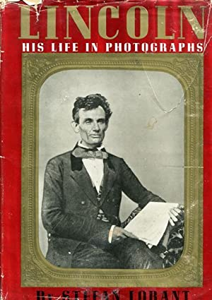 Lincoln. His Life In Photographs.: LORANT, STEFAN.