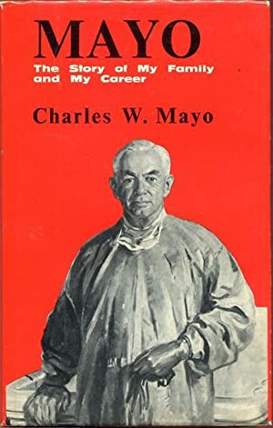 Mayo. The Story of My Family and: MAYO, CHARLES W.