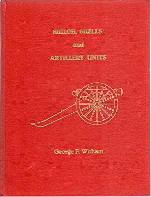 Shiloh, Shells and Artillery Units.: WITHAM, GEORGE F.