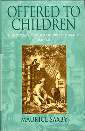 Offered to Children. A History of Australian: SAXBY, H. M.