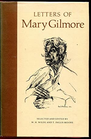 Letters Of Mary Gilmore.: WILDE, W. H;