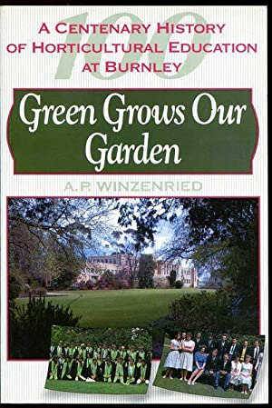 Green Grows our Garden. A Centenary History: WINZENRIED, A. P.