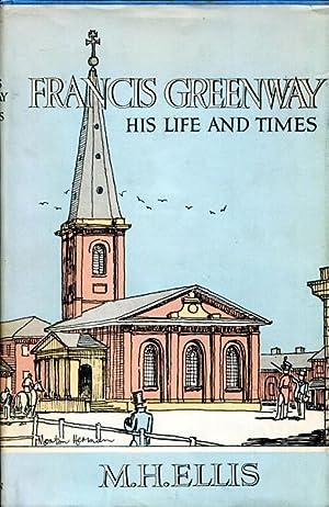 Francis Greenway. His Life and Times.: ELLIS, M. H.