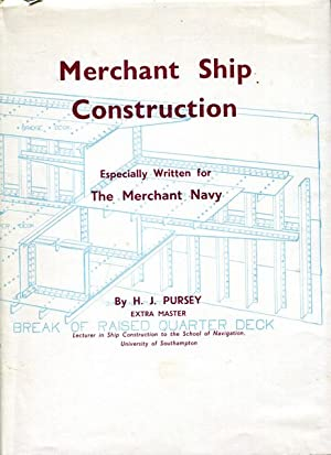 Merchant Ship Construction Especially written for the: PURSEY, H. J.
