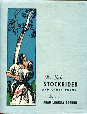 The Sick Stockrider And Other Poems. Illustrated: GORDON, ADAM LINDSAY.